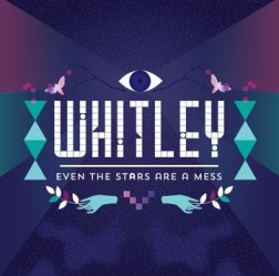 Whitley's third album Even The Stars Are A Mess.