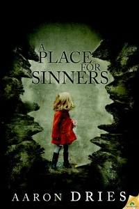 A Place for Sinners by Aaron Dries.