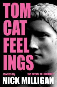 Nick Milligan author journalist tomcat feelings enormity