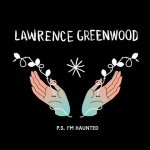 Lawrence Greenwood PS I'm Haunted review record album Whitley